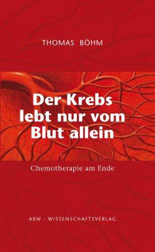 Der Krebs lebt nur vom Blut allein: Chemotherapie am Ende