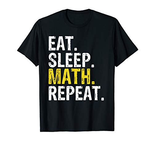 Eat Sleep Math Repeat Mathematics Gift T-Shirt ()