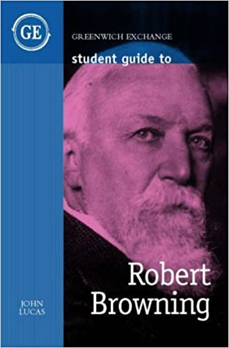 Student Guide to Robert Browning (Student Guides) by Lucas, John (2001)