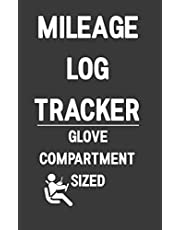 Mileage Log Tracker Glove Compartment Sized: A Logbook You Know Someone Needs