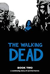 The Walking Dead Book 2: Bk. 2 by Kirkman, Robert (2010) Hardcover