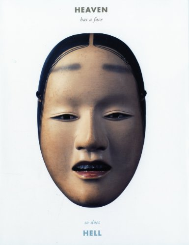 Heaven Has a Face; So Does Hell: The Art of the Noh Mask ()