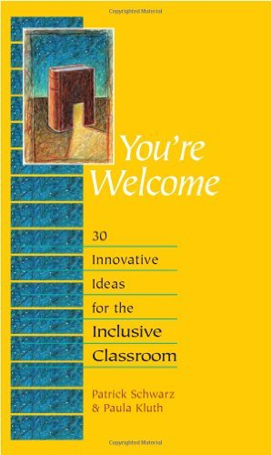 Read Online By Patrick Schwarz - You're Welcome: 30 Innovative Ideas for the Inclusive Classroom (3 Volume Set) PDF