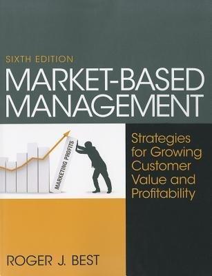 [(Market-Based Management )] [Author: Roger Best] [Feb-2012] (Market Based Management Roger Best)