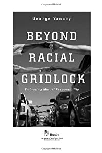 Beyond Racial Gridlock: Embracing Mutual Responsibility