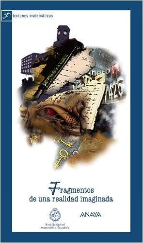 Fragmentos de una realidad imaginada Otras Colecciones - Varios: Amazon.es: Real Sociedad Matemática Española, Varios: Libros
