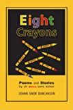 Eight Crayons, Joann Snow Duncanson, 1462867146