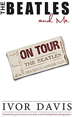 The Beatles and Me On Tour: Amazon.es: Davis, Ivor: Libros en idiomas extranjeros