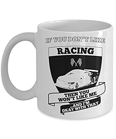 If you dont like racing - race car gifts for men - car race novelty - racing mug - racing coffee - Rc Little Rides Vehicle