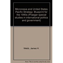 Micronesia and United States Pacific Strategy: Blueprint for the 1980s (Praeger special studies in international politics and government)