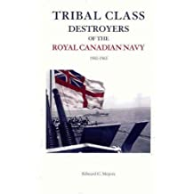 Tribal Class Destroyers of the Royal Canadian Navy 1942-1963