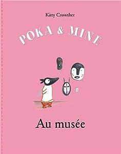 """Afficher """"Poka et Mine<br /> Au musée"""""""