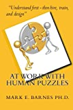 At Work with Human Puzzles, Mark E. Barnes, 1448685443