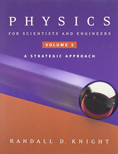 Physic Sci & Engnr: Strat Apprch Vl5 Ch36-42 (Chapters 36-42 Vol 5)