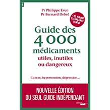 GUIDE DES 4000 MEDICAMENTS UTILES INUTILES OU DANGEREUX - CANCER HYPERTENSION DEPRESSION...