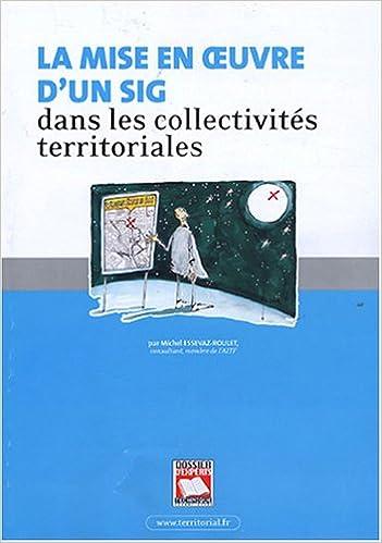 Livres gratuits La mise en oeuvre d'un système d'information géographique dans les collectivités territoriales epub pdf