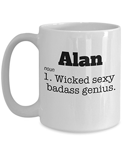 (Alan Coffee Mug Mens Name Meaning Definition Wicked Sexy Genius Ceramic Tea Cup Funny Gift Novelty Sarcasm)