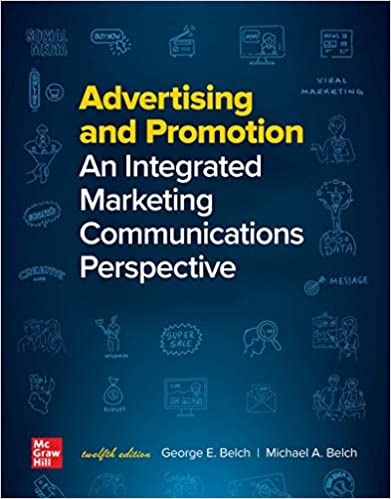 Advertising and Promotion: An Integrated Marketing Communications Perspective, 12th Edition