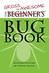 Gross and Awesome Bug Book - An Interactive Guide Paperback