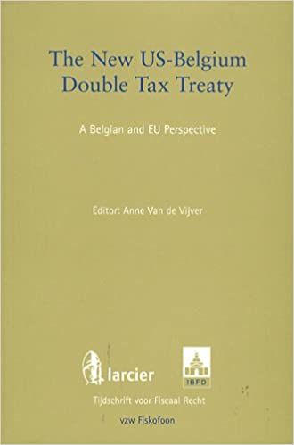 The New Us Belgium Double Tax Treaty A Belgian And Eu Perspective