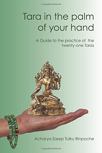 Tara in the palm of your hand: A guide to the practice of the twenty-one Taras according to the Mahasiddha Surya Gupta tradition