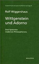 Wittgenstein und Adorno. Zwei Spielarten modernen Philosophierens
