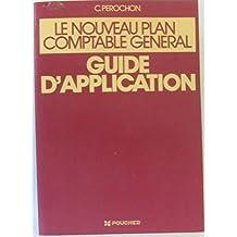 Le nouveau plan comptable général, guide d'application
