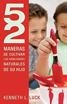 52 Ways To Nurture Your Child's Natural Abilities 0840796838 Book Cover