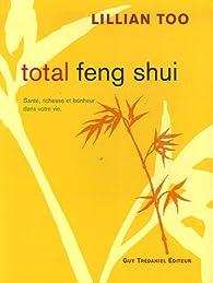 Total feng shui : Santé, richesse et bonheur dans votre vie par Lillian Too