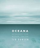 Oceana:Our Endangered Oceans and What We Can Do to Save Them