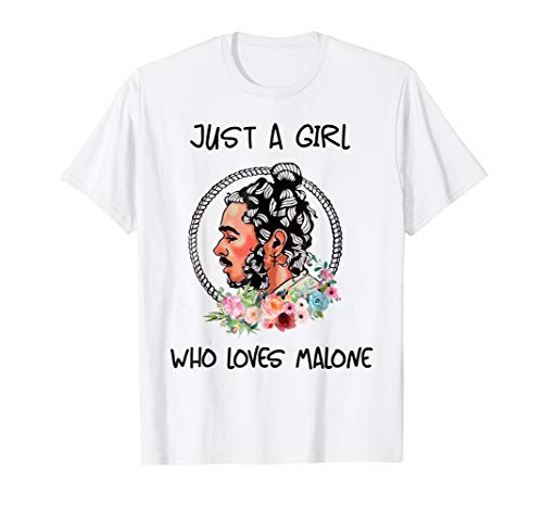 Just A Girl Who Loves Malone T-Shirt Leave Me Tees Flower by Funny Rapper TShirt