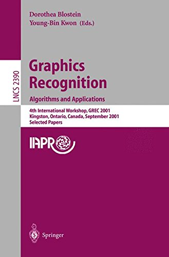 Graphics Recognition. Algorithms and Applications: 4th International Workshop, GREC 2001, Kingston, Ontario, Canada, September 7-8, 2001. Selected Papers (Lecture Notes in Computer Science) ()