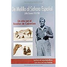De Melilla al Sáhara Español (Villa Cisneros 1957/58): Un año con el Batallón de Cabrerizas