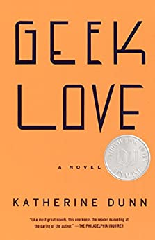 Geek Love: A Novel (Vintage Contemporaries) by [Dunn, Katherine]