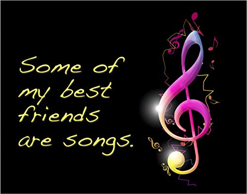 Some of my Best Friends are Songs - 11x14 Unframed Art Print- Gift for Music Lovers - Looks Great in a Dorm, Bedroom or Game Room. Funk, R&B, Soul, Pop, New Wave, Rock. Poster Decor Under $20 (Music Posters Games)