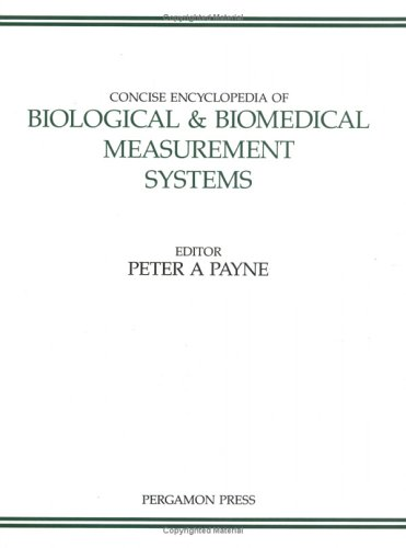 Concise Encyclopedia of Biological and Biomedical Measurement Systems, Volume 3 (Advances in Systems Control and Informa