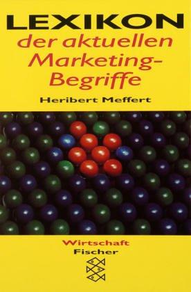 Lexikon der aktuellen Marketing-Begriffe