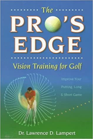 The Pros Edge: Vision Training for Golf Paperback – May 25, 1998