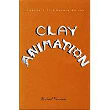 Clay Animation : American Highlights 1908 to Present (Twayne's Filmmakers Series)