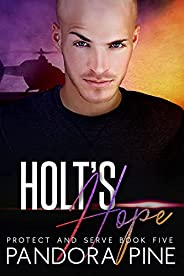 Holt's Hope (Protect and Serve Book 5) (English Edit