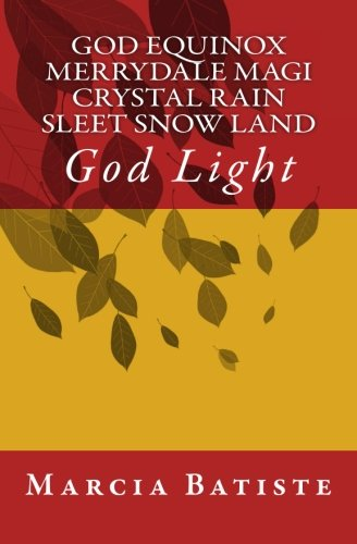 Download God Equinox Merrydale Magi Crystal Rain Sleet Snow Land: God Light pdf epub