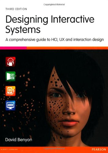 Designing Interactive Systems: A Comprehensive Guide to HCI, UX & Interaction Design, 3rd ed.