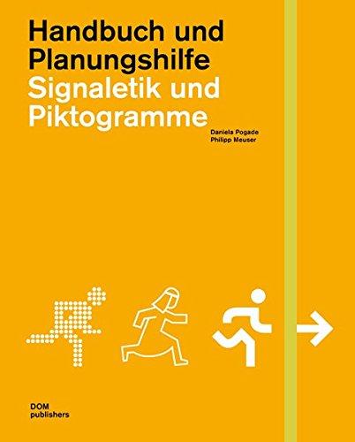 Signaletik und Piktogramme. Handbuch und Planungshilfe