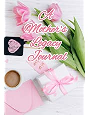 A Mother's Legacy Journal: Mom Tell Me Your Story, Keepsake to fill in by mom