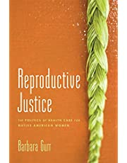 Reproductive Justice: The Politics of Health Care for Native American Women