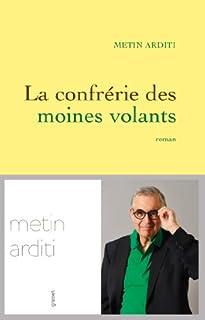 La confrérie des moines volants : roman, Arditi, Metin