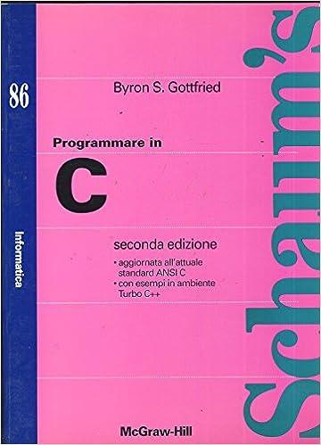 Programmare in C (Schaum): Amazon.es: Byron S. Gottfried: Libros en idiomas extranjeros