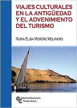 Book's Cover of Viajes culturales en La antigüedad y El Advenimiento Del Turismo (Manuales) (Español) Tapa blanda – 20 agosto 2020
