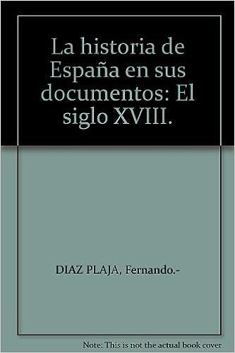 La historia de España en sus documentos: El siglo XVIII. Tapa ...