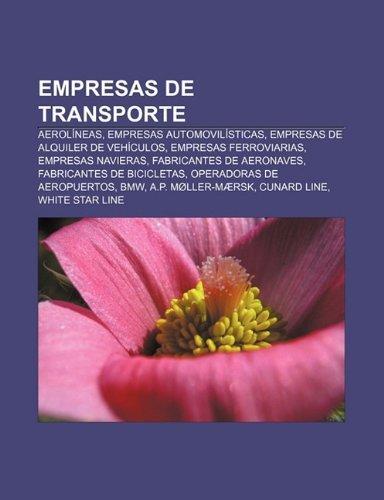 Empresas de Transporte: Aerolineas, Empresas Automovilisticas, Empresas de Alquiler de Vehiculos, Empresas Ferroviarias,...